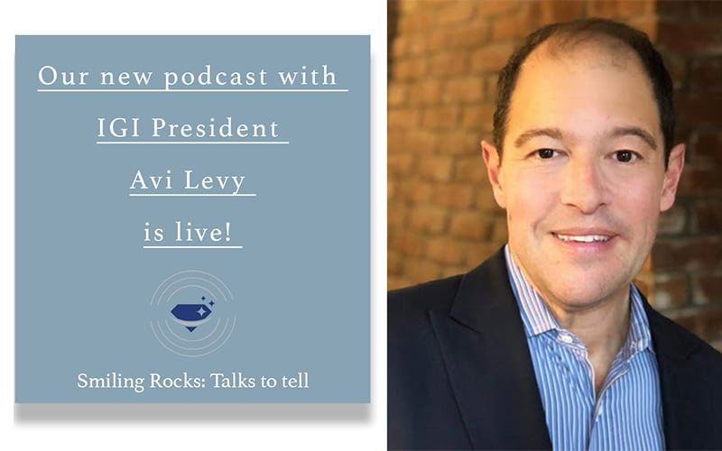 Read more about the article IGI President Avi Levy featured on Smiling Rocks podcast